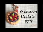 ☆charm update #7 + Q&A?☆
