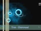 Tron - Chopsquad